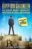 Kryptowährungen Das Geld der Zukunft - Kinderleicht investieren in Bitcoin und Ethereum: Schritt für Schritt: Von der Accounterstellung bis zur Wallet